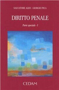 Diritto penale. I reati del codice penale e le disposizioni collegate. Parte speciale. Vol. 1