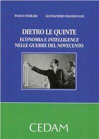 Dietro le quinte. Economia e intelligence nelle guerre del Novecento