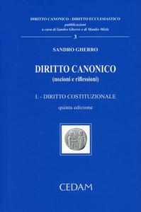 Libro Diritto canonico (nozioni e riflessioni). Vol. 1: Diritto costituzionale. Sandro Gherro