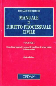 Manuale di diritto processuale civile. Vol. 1: Disposizioni generali. I processi di cognizione di primo grado. Le impugnazioni. - Girolamo Monteleone - copertina