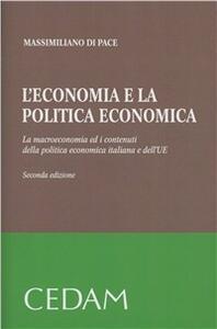L' economia e la politica economica. La macroeconomia ed i contenuti della politica economia italiana e dell'UE