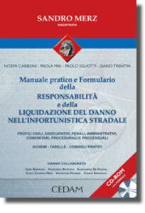Foto Cover di Manuale pratico e formulario della responsabilità e della liquidazione del danno nell'infortunistica stradale. Con CD-ROM, Libro di  edito da CEDAM