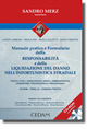 Manuale pratico e formulario della responsabilità e della liquidazione del danno nell'infortunistica stradale. Con CD-ROM