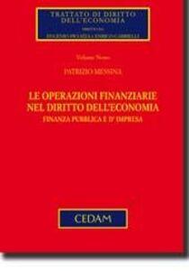 Libro Le operazioni finanziarie nel diritto dell'economia Patrizio Messina