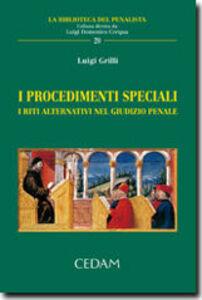 I procedimenti speciali. I riti alternativi nel giudizio penale