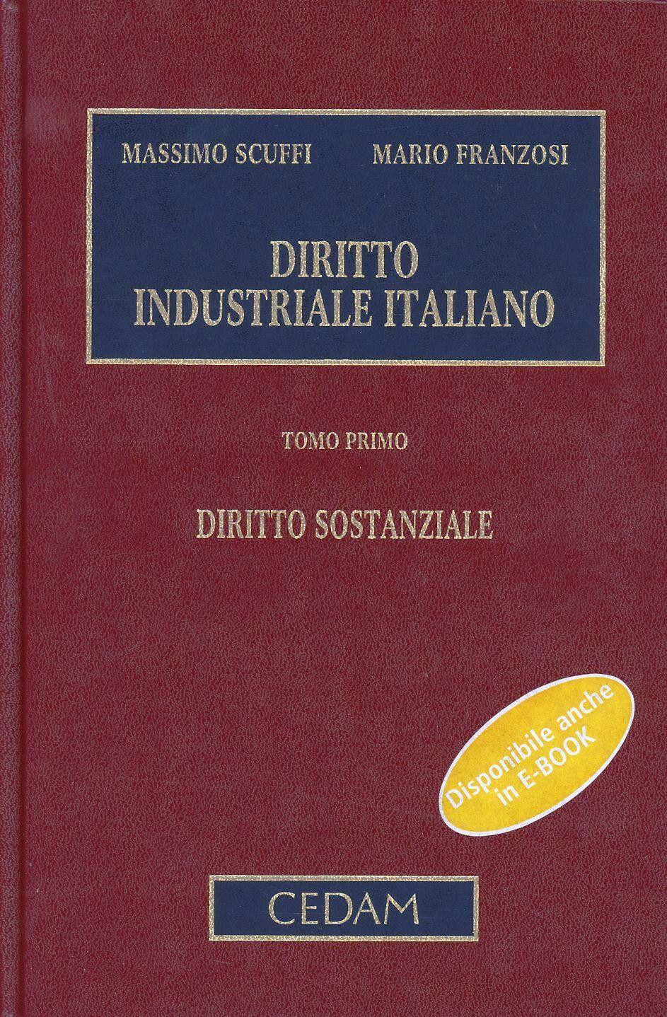 Diritto industriale italiano: Diritto sostanziale-Diritto procedimentale e processuale