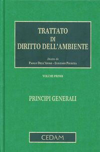 Trattato di diritto dell'ambiente. Vol. 1: Principi generali.
