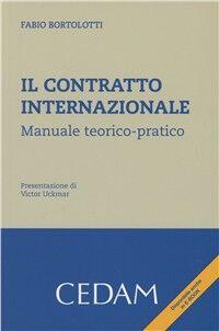 Il contratto internazionale. Manuale teorico-pratico