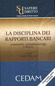 Libro La disciplina dei rapporti bancari. Normativa, giurisprudenza e prassi