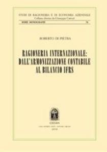 Libro Ragioneria internazionale: dall'armonizzazione contabile al bilancio IFRS Roberto Di Pietro