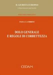 Libro Dolo generale e regole di correttezza Paola Lambrini