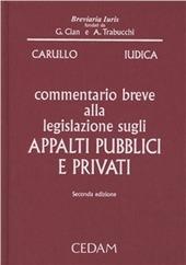 Commentario breve alla legislazione sugli appalti pubblici e privati