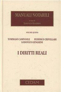 Manuali notarili. Vol. 5: I diritti reali.