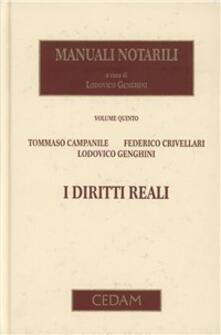 Manuali notarili. Vol. 5: I diritti reali. - Tommaso Campanile,Federico Crivellari,Lodovico Genghini - copertina