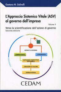 L' approccio Sistemico Vitale (ASV) al governo dell'impresa. Vol. 2: Verso la scientificazione dell'azione di governo.