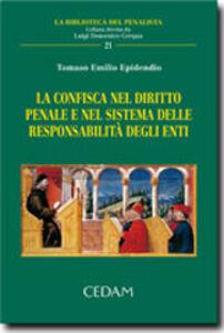 La confisca nel diritto penale e nel sistema delle responsabilità degli enti