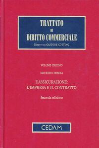 Trattato di diritto commerciale. Vol. 10: L'assicurazione: l'impresa e il contratto.