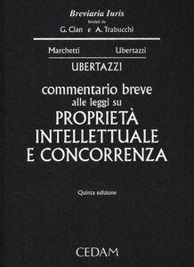 Commentario breve alle leggi su proprietà intellettuale e concorrenza
