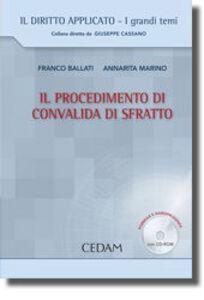 Libro Il procedimento di convalida di sfratto. Con CD-ROM Franco Ballati , Annarita Marino