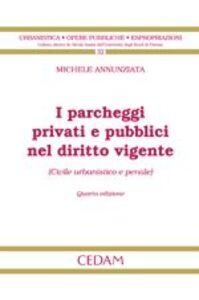 I parcheggi privati e pubblici nel diritto vigente (civile urbanistico e penale)