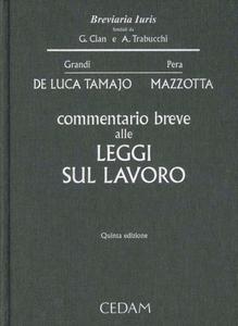 Libro Commentario breve alle leggi sul lavoro Raffaele De Luca Tamajo , Oronzo Mazzotta