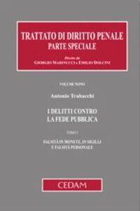 I delitti contro la fede pubblica. Vol. 1: Falsità in monete, in sigilli e falsità personale.