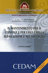 Libro Il mantenimento per il coniuge e per i figli nella separazione e nel divorzio