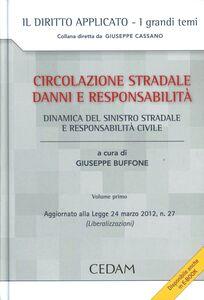 Foto Cover di Circolazione stradale, danni e responsabilità. Vol. 1: La dinamica del sinistro stradale e responsabilità., Libro di  edito da CEDAM