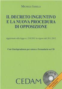 Il decreto ingiuntivo e la nuova procedura di opposizione. Con CD-ROM