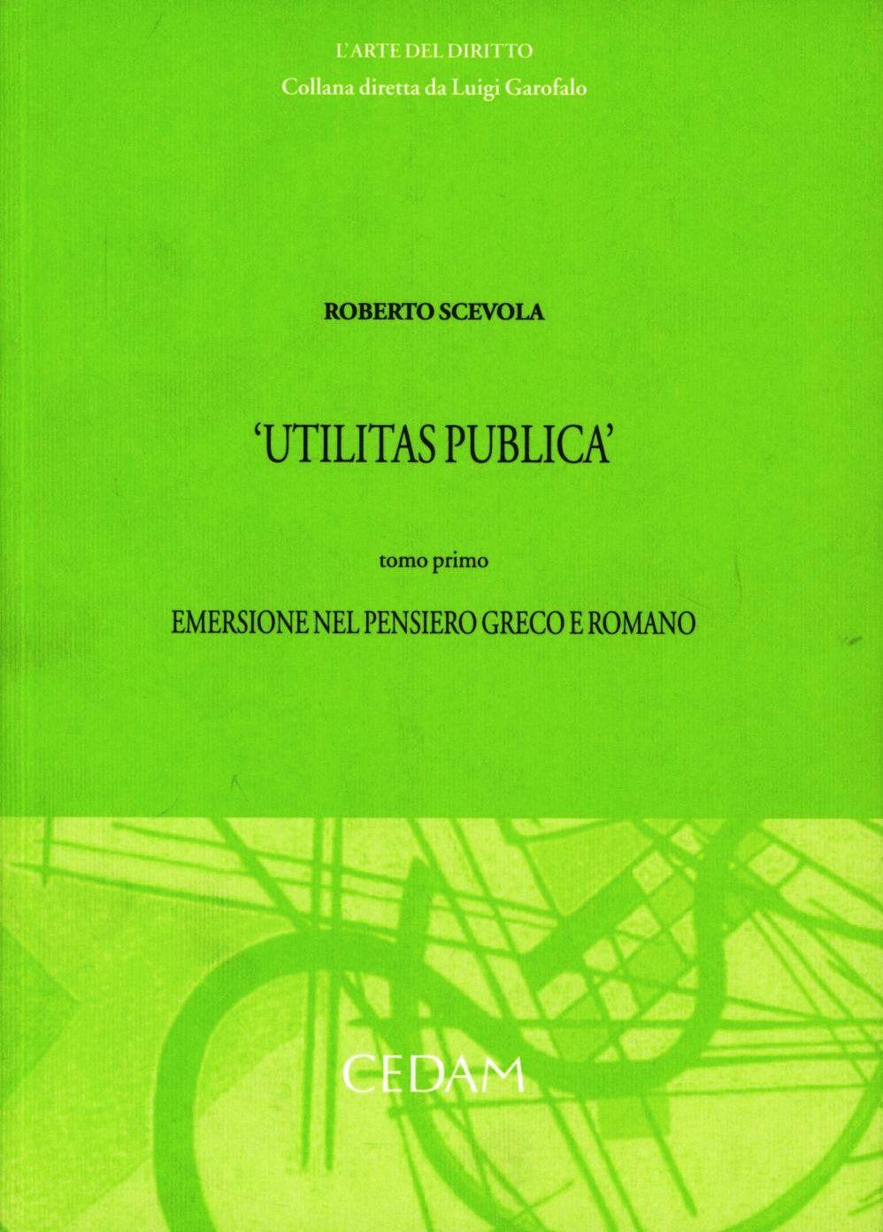 Utilitas publica. Vol. 1: Emersione nel pensiero greco e romano.
