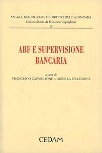 Foto Cover di ABF e supervisione bancaria, Libro di  edito da CEDAM