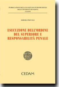Libro Esecuzione dell'ordine superiore e responsabilità penale Debora Provolo