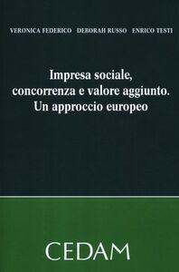 Impresa sociale, concorrenza e valore aggiunto. Un approccio europeo