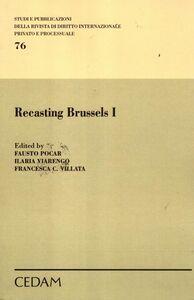 Foto Cover di Recasting Brussels. Ediz. italiana. Vol. 1, Libro di  edito da CEDAM