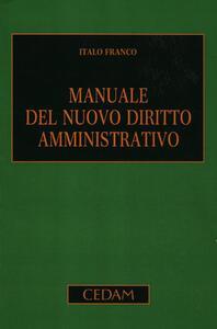 Manuale del nuovo diritto amministrativo - Italo Franco - copertina