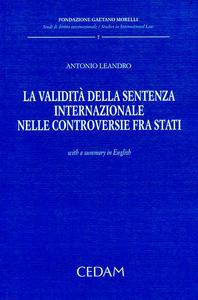 Libro La validità della sentenza internazionale nelle controversie fra stati Antonio Leandro