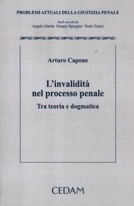 Libro L' invalidità nel processo penale. Tra teoria e dogmatica Arturo Capone