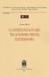 La governance bancaria tra autonomia privata ed eteronomia