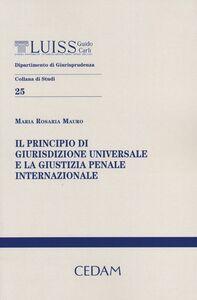 Il principio di giurisdizione universale e la giustizia penale internazionale