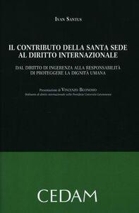 Il contributo della Santa Sede al diritto internazionale. Dal diritto di ingerenza alla responsabilità di proteggere la dignità umana