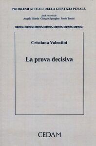Foto Cover di La prova decisiva, Libro di Cristiana Valentini, edito da CEDAM