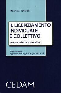 Il licenziamento individuale e collettivo. Lavoro privato e pubblico