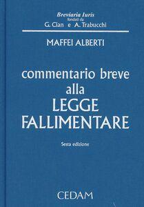 Libro Commentario breve alla legge fallimentare Alberto Maffei Alberti
