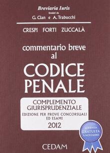 Filmarelalterita.it Commentario breve al codice penale. Complemento giurisprudenziale. Edizione per prove concorsuali ed esami 2012 Image