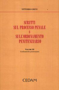 Scritti sul processo penale e sull'ordinamento penitenziario. Vol. 3: L'ordinamento penitenziario.