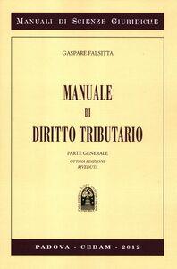 Libro Manuale di diritto tributario. Parte generale Gaspare Falsitta