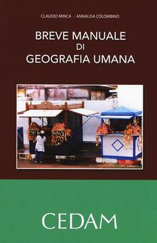 Breve manuale di geografia umana - Claudio Minca,Annalisa Colombino - copertina