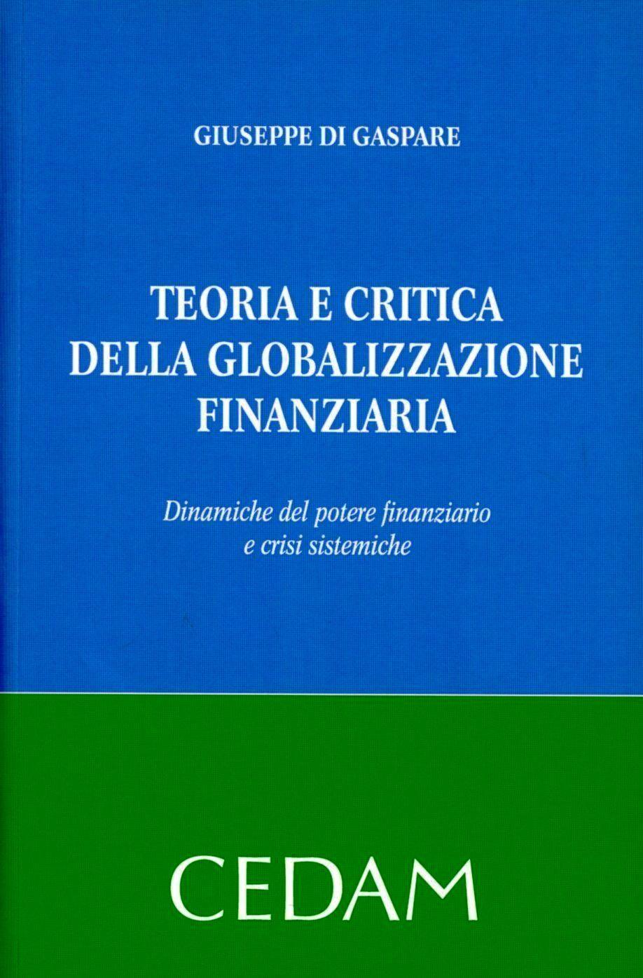 Teoria e critica della globalizzazione finanziaria. Dinamiche del potere finanziario e crisi sistemiche