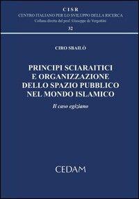 Principi sciaratici e organizzazione dello spazio pubblico nel mondo islamico. Il caso egizio