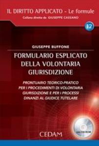 Libro Formulario esplicato della volontaria giurisdizione. Con CD-ROM Giuseppe Buffone